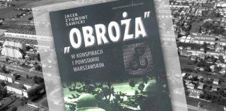 """""""Obroża"""" w konspiracji i Powstaniu Warszawskim"""