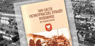 100 - lecie Ochotniczej Straży Pożarnej w Piasecznie 1903-2003