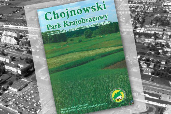 Chojnowski Park Krajobrazowy - monografia przyrodniczo-edukacyjna