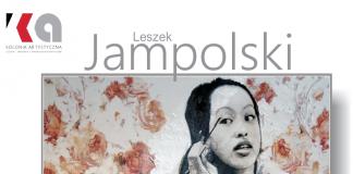 Wernisaż wystawy malarstwa Leszka Jampolskiego