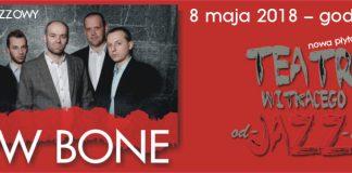 Wtorek Jazzowy / New Bone Teatr Witkacego od-jazz-dowo