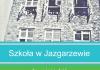Szkoła w Jazgarzewie dawniej i dziś