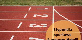 Stypendia dla młodych sportowców z Funduszu Natalii Partyki