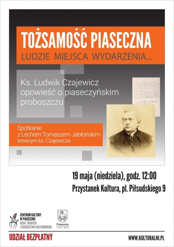 Tożsamość Piaseczna - Ks. Ludwik Czajewicz opowieść o piaseczyńskim proboszczu