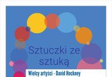 Wielcy artyści: David Hockney - spotkanie z cyklu Sztuczki ze sztuką