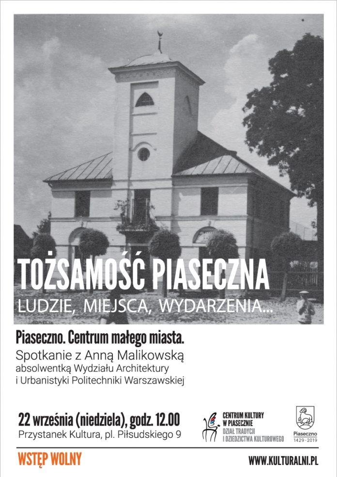 Piaseczno. Centrum małego miasta - Tożsamość Piaseczna Ludzie Miejsca Wydarzenia