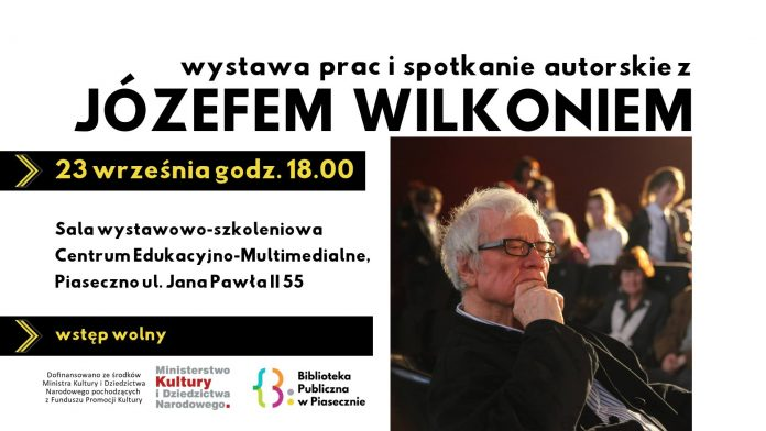 Wystawa prac i spotkanie autorskie z Józefem Wilkoniem w CEM Piaseczno
