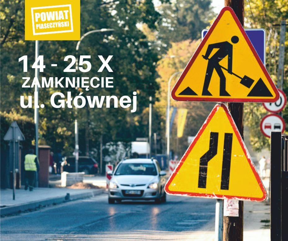W związku z budową kanalizacji deszczowej od godz. 8:30 w poniedziałek, 14 października do piątku, 25 października zamknięty zostanie fragment ul. Głównej - na odcinku od ronda do ul. 11 Listopada. Autobus linii L5 pojedzie zmienioną trasą: Lipową i Wołodyjowskiego. Za utrudnienia przepraszamy.