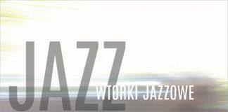 Wtorki Jazzowe w Domu Kultury