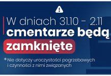 W dniach 31.10-2.11.2020 r. cmentarze będą zamknięte