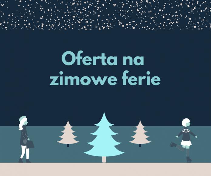 Oferta na zimowe ferie