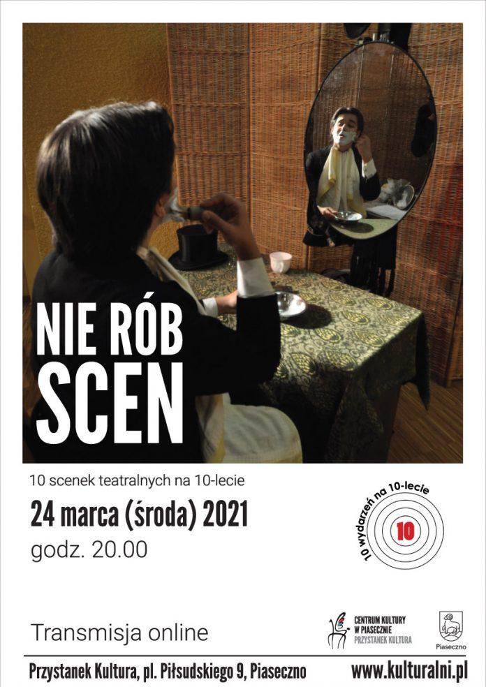 NIE RÓB SCEN - scenki teatralne na 10-lecie Przystanku Kultura