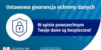 Na górze grafiki jest napis: ustawowa gwarancja ochrony danych. Poniżej po lewej stronie widać symbol tarczy i kłódki. Obok jest napis: w spisie powszechnym Twoje dane są bezpieczne! W lewym dolnym rogu grafiki są cztery małe koła ze znakami dodawania, odejmowania, mnożenia i dzielenia, obok nich napis: Liczymy się dla Polski! Na dole pośrodku jest napis: spis.gov.pl. W prawym dolnym rogu jest logotyp spisu: dwa nachodzące na siebie pionowo koła, GUS, pionowa kreska, NSP 2021.