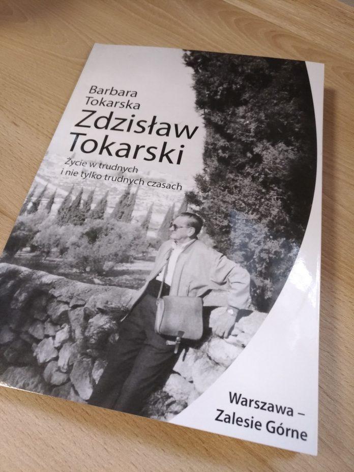 Okładka książki Zdzisław Tokarski - Życie w trudnych i nie tylko trudnych czasach, foto: Małgorzata Idaczek
