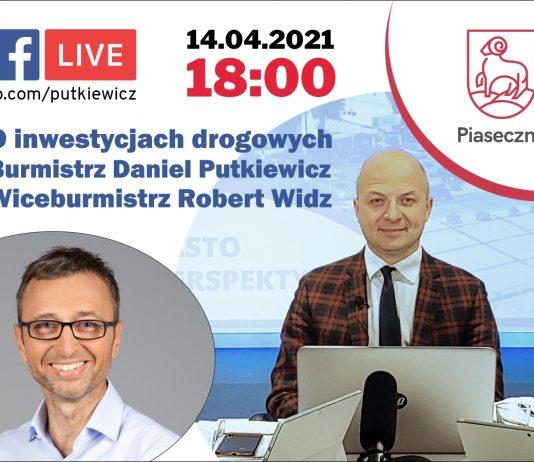 Facebook Live z burmistrzem Danielem Putkiewiczem oraz wiceburmistrzem Robertem Widzem o inwestycjach drogowych 14 kwietnia 2021 roku o godz. 18.00