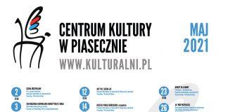 Plakat zbiorczy ze wszystkimi wydarzeniami kulturalnymi zaplanowanymi przez CK na maj 2021.