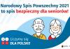 Grafika spis bezpieczny dla seniorów. Na górze grafiki jest napis: Narodowy Spis Powszechny 2021 to spis bezpieczny dla seniorów! Poniżej widać mężczyznę i kobietę w starszym wieku. Na dole grafiki są cztery małe koła ze znakami dodawania, odejmowania, mnożenia i dzielenia, obok nich napis: Liczymy się dla Polski! W prawym dolnym rogu jest logotyp spisu: dwa nachodzące na siebie pionowo koła, GUS, pionowa kreska, NSP 2021.