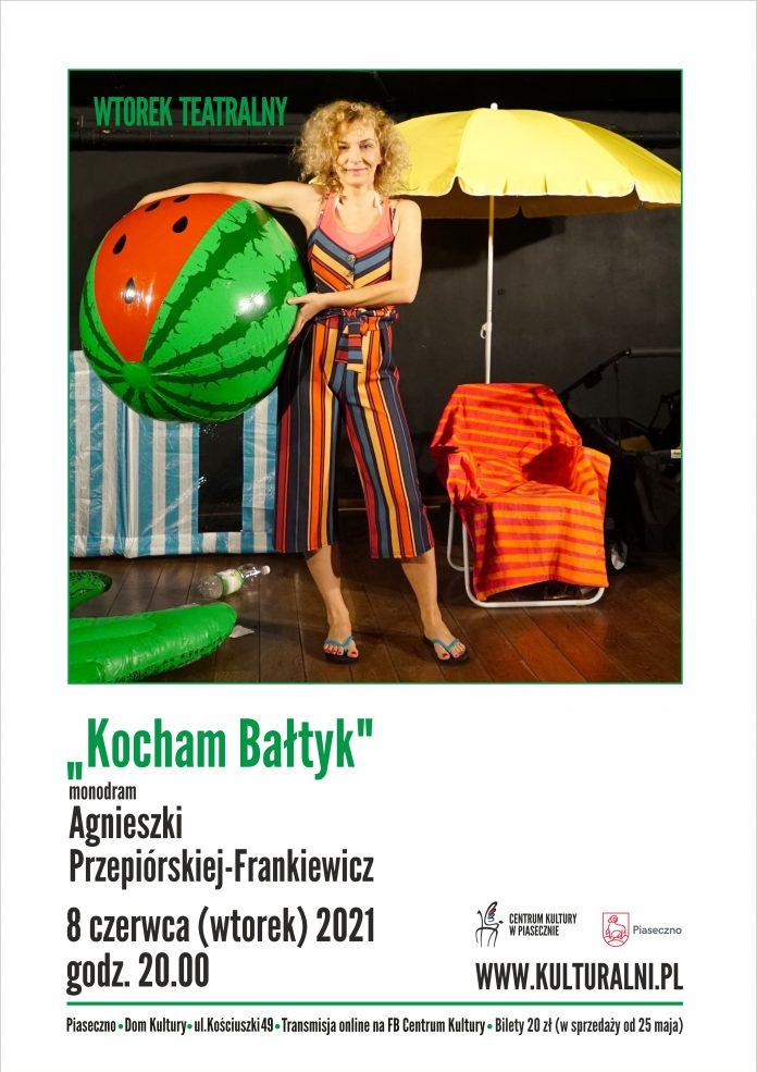 Plakat wydarzenia Kocham Bałtyk monodram Agnieszki Przepiórskiej-Frankiewicz - Wtorek Teatralny Piaseczno