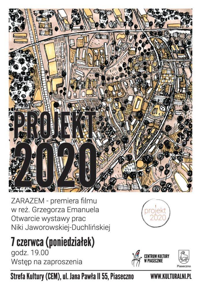 Plakat wydarzenia PROJEKT 2020 premiera filmu ZARAZEM Grzegorza Emanuela oraz otwarcie wystawy Niki Jaworowskiej-Duchlińskiej