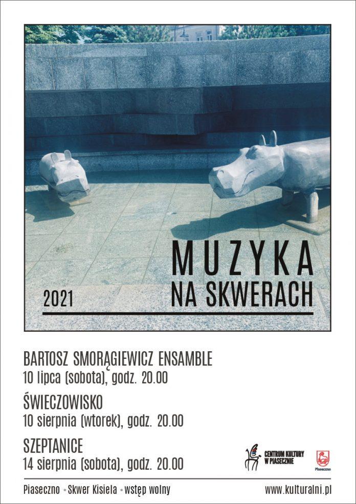 MUZYKA NA SKWERACH 2021 - plakat