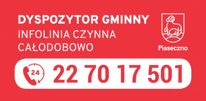 Dyspozytor Gminny. Całodobowa infolinia gminnego centrum dyspozytorskiego w Piasecznie. Telefon: 22 70 17 501.