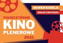 Plakat wydarzenia Piaseczyńskie Kino Plenerowe 2021