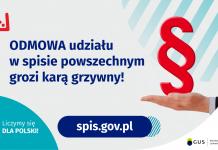 Spisz się, jeśli nie chcesz zapłacić grzywny! Na górze grafiki jest napis: Odmowa udziału w spisie powszechnym grozi karą grzywny! Obok widać dłoń skierowaną do góry i nad nią znak paragrafu. Na dole grafiki są cztery małe koła ze znakami dodawania, odejmowania, mnożenia i dzielenia, obok nich napis: Liczymy się dla Polski! Po środku jest adres strony internetowej: spis.gov.pl. W prawym dolnym rogu jest logotyp spisu: dwa nachodzące na siebie pionowo koła, GUS, pionowa kreska, Narodowy Spis Powszechny Ludności i Mieszkań 2021.