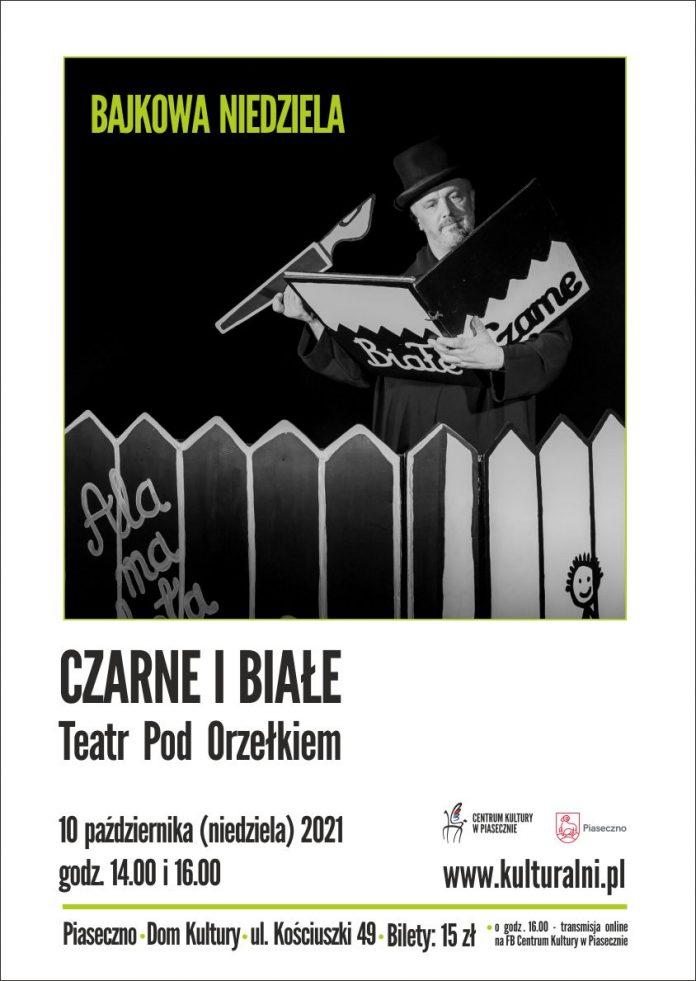 Plakat wydarzenia Czarne i Białe Teatr Pod Orzełkiem - Bajkowa Niedziela w Piasecznie